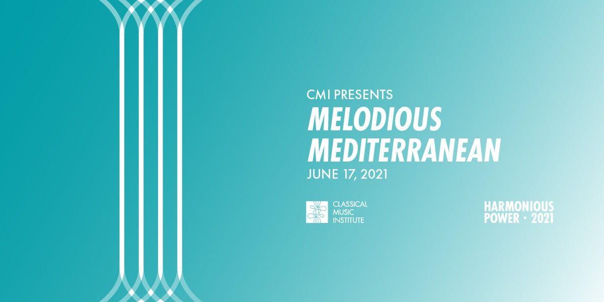 CMI Presents Melodious Mediterranean