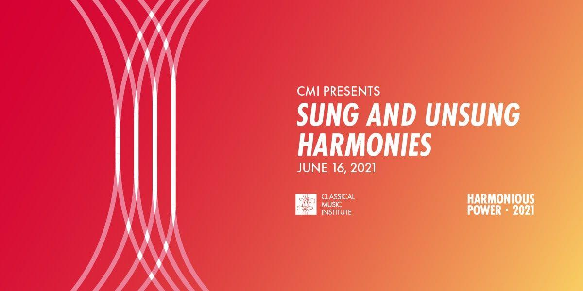 CMI Presents Sung and Unsung Harmonies
