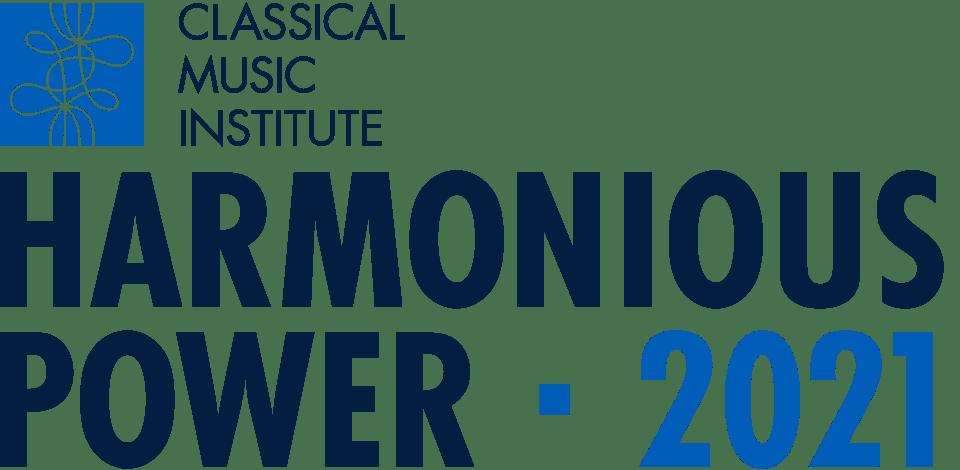 Classical Music Institute Harmonious Power 2021
